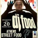 Athens Street Food Festival 2017: More than 35 participants, DJ set by DJ FOOD!